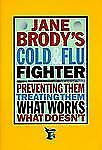 Cold and Flu Fighter: Preventing Treating Them What Works What Doesn't...1995