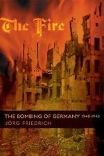 The Fire: The Bombing of Germany, 1940-1945, Friedrich, Jörg, Acceptable Book