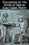Challenges to the Power of Zeus in Early Greek Poetry, Classics, Criticism & The