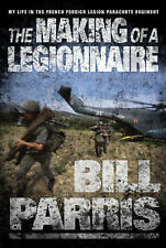 The Making of a Legionnaire Bill Parris HB 2004