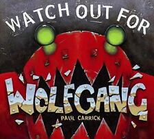 Watch Out for Wolfgang by Paul Carrick c2009, VGC Hardcover, We Combine Shipping