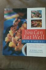 YOU CAN EAT WELL WITH DIABETES BY HELEN V. FISHER DIABETES RECIPES INFORMATION