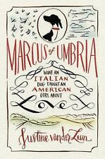 Marcus of Umbria: What an Italian Dog Taught an American Girl about Lo-ExLibrary