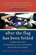 After the Flag Has Been Folded: A Daughter Remembers the Father She Lost to War-