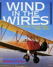 Wind in the Wires: A Golden Era of Flight 1909-1939 by Mike Vines (Hardback)