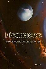 La Physique de Descartes by Bernard Piette (2014, Paperback)