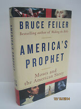 America's Prophet: Moses and the American Story by Bruce Feiler