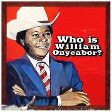 World Psychedelic Classics 5: Who Is William by ONYEABOR,WILLIAM