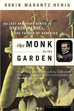 The Monk in the Garden : The Lost and Found Genius of Gregor Mendel, the...
