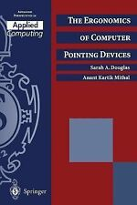Applied Computing Ser.: The Ergonomics of Computer Pointing Devices by Sarah...