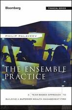 The Ensemble Practice: A Team-Based Approach to Building a Superior Wealth Manag