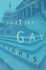 The Politics of Gay Rights The Chicago Series on Sexuality, History, and Societ