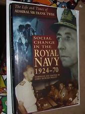 Social Change in the Royal Navy, 1924-70 by Frank Twiss BOOK