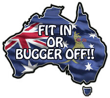 FIT IN OR BUGGER OFF MAP OF AUSTRALIA STICKER GLOSS LAMINATED 80MM BY 71MM