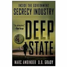 Deep State: Inside the Government Secrecy Industry, D.B. Grady, Marc Ambinder, G