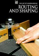 Routing and Shaping (Art of Woodworking)