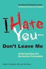 I Hate You--Don't Leave Me : Understanding the Borderline Personality by...
