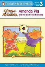 Oliver and Amanda -- Penguin Young Readers: Amanda Pig and Her Best Friend...