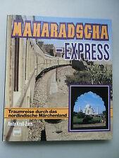 Maharadscha-Express Traumreise durch nordindische Märchenland 1. Auflage 1988