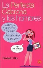 La Perfecta Cabrona Y Los HombresThe Inner Bitch Guide to Men, Relationships, Da
