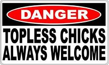 TOPLESS CHICKS ALWAYS WELCOME DANGER SIGN - Bar Gift Pool Room Man Cave