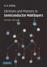 Electrons and Phonons in Semiconductor Multilayers by B. K. Ridley (2009,...