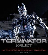 Terminator Vault: The Complete Story Behind the Making of the Terminator and...