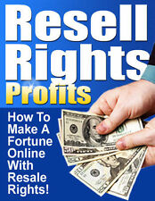 RESELL RIGHTS PROFITS - How To Make A Fortune Online With Resell Rights. E-Book