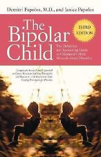 The Bipolar Child : The Definitive and Reassuring Guide to Childhood's Most...