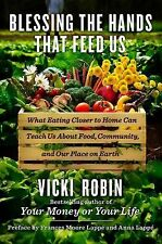 BLESSING THE HANDS THAT FEED US:WHAT EATING CLOSER TO HOME CAN TEACH US  V.ROBIN