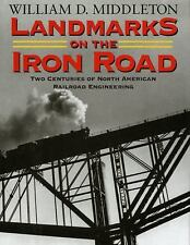 Railroads Past and Present: Landmarks on the Iron Road : Two Centuries of...