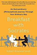 Breakfast with Socrates: An Extraordinary (Philosophical) Journey Through Your O