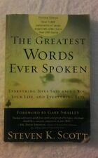 The Greatest Words Ever Spoken : Everything Jesus Said about You, Your Life,...