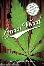 NEW! Green Weed: Organic Guide to Growing High Quality Cannabis [Paperback]