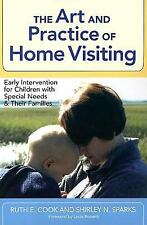 The Art and Practice of Home Visiting: Early Intervention for Children with Spec