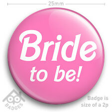 """BRIDE TO BE Hen Party Do Wedding Chief Bridesmaid  Maid of Honour 25mm 1"""" Badge"""