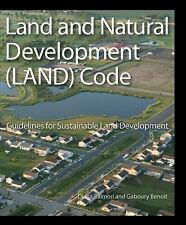 NEW Land and Natural Development (LAND) Code: Guidelines for Sustainable Land De