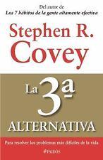 La 3a. Alternativa : Para Resolver los Problemas Más Difíciles de la Vida by...
