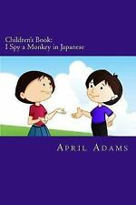 Amber and Jet: Children's Book: I Spy a Monkey in Japanese : New Interactive...