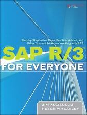 SAP R3 for Everyone: Step-by-Step Instructions, Practical Advice, and Other Tips