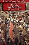 The Civil War: With the anonymous Alexandrian, African, and Spanish Wars (Oxford