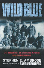 Wild Blue: 741 Squadron by Stephen E. Ambrose (Paperback) New Book