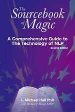 The Sourcebook of Magic: A Comprehensive Guide to NLP Change Patterns by...