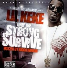 Only the Strong Survive [PA] by Lil' Keke (CD, Nov-2008, T.F. Records NEW