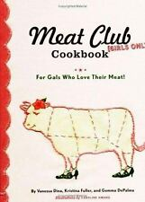 The Meat Club Cookbook: For Gals Who Love Their Meat!