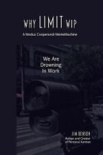 Why Limit WIP: We are Drowning in Work (MemeMachine Series) (Volume 2), Benson,