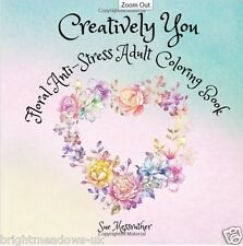 Creatively You Floral Adult Colouring Book Flowers Nature Garden Spring Petals