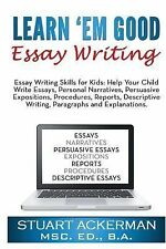 Learn'Em Good Essay Writing : Essay Writing Skills for Kids: Help Your Child...
