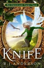 Knife (No Ordinary Fairy Tale Series Book 1) by R. J. Anderson (2015, Paperback)