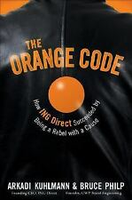 The Orange Code: How ING Direct Succeeded by Being a Rebel with a Cause, Philp,